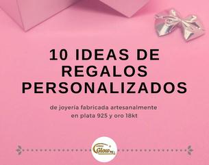 PARA INSPIRARTE » 10 ideas de regalos personalizados  - Joyerías Glow ing